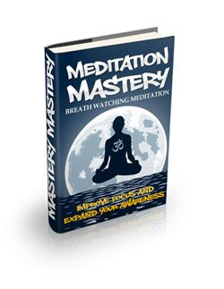 Discover How Breath Watching Meditation Turned My Mind From Cluttered To Laser Focus! You Can Get More Things Done When You're Focus And Aware Of Your Mind!