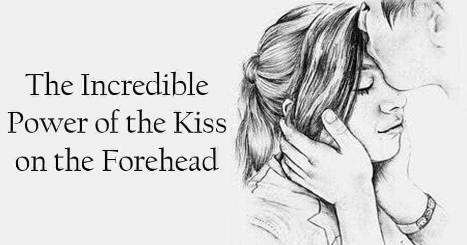 What Does The Forehead Kiss Really Mean It S So Special