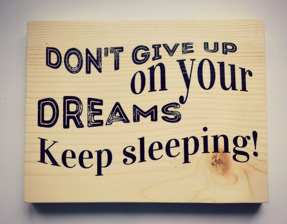 Don\'t give up on your dreams wooden sign. Funny by ArtCoraStudio ...