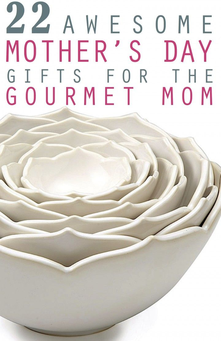 22 awesome mother s day gift ideas for the gourmet mom gift ideas