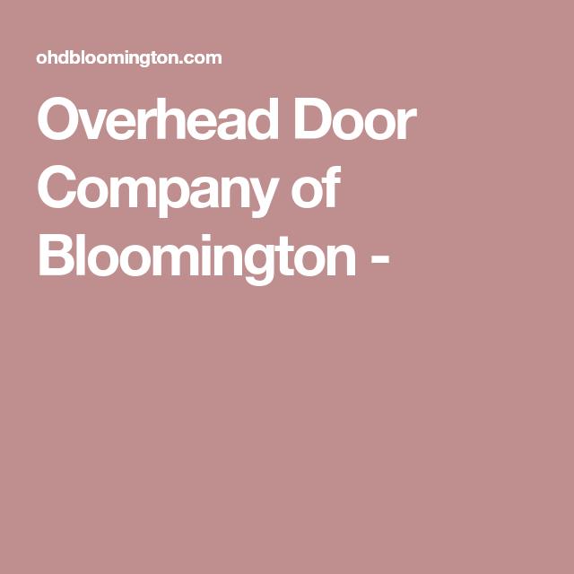 Overhead Door Company Of Bloomington With Images Overhead Door Overhead Door Company Garage Door Installation