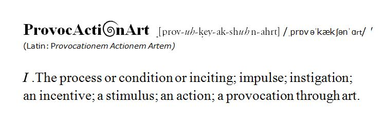 The process or condition or inciting; impulse; instigation; an incentive; a stimulus; an action; a provocation through art.