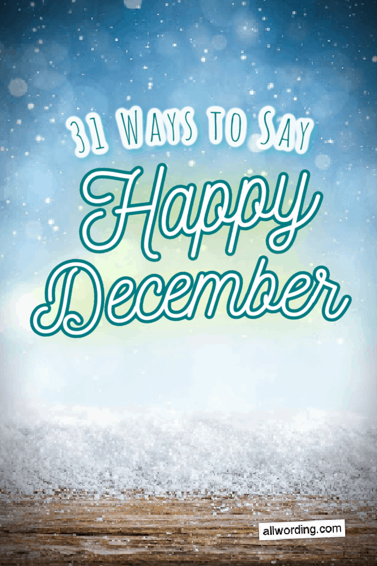 31 Sparkling Ways To Wish People A Happy December Happy December Happy Holidays Quotes Funny Christmas Wishes