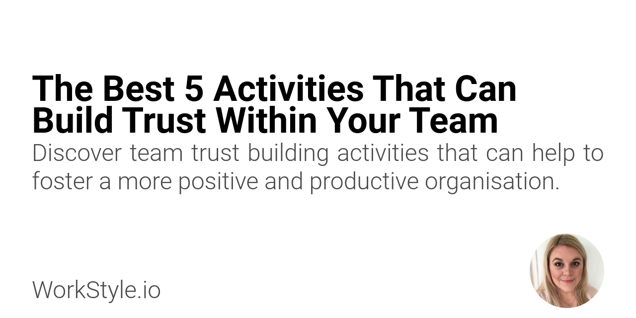 Discover team trust building activities that can help to