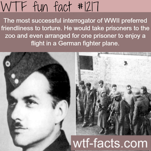 The Most Successful Interrogator Of Wwii Preferred Friendliness To Torture He Would Take Prisoners To