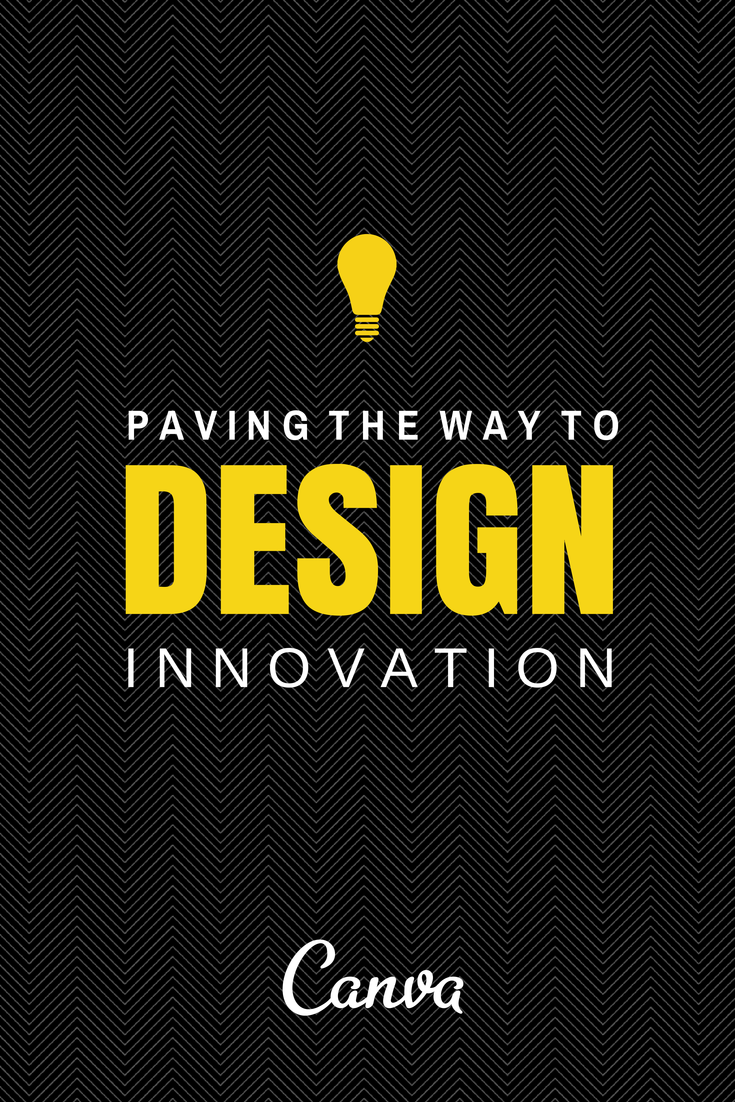 Paving the Way to Design Innovation http://blog.canva.com/paving-way-design-innovation/