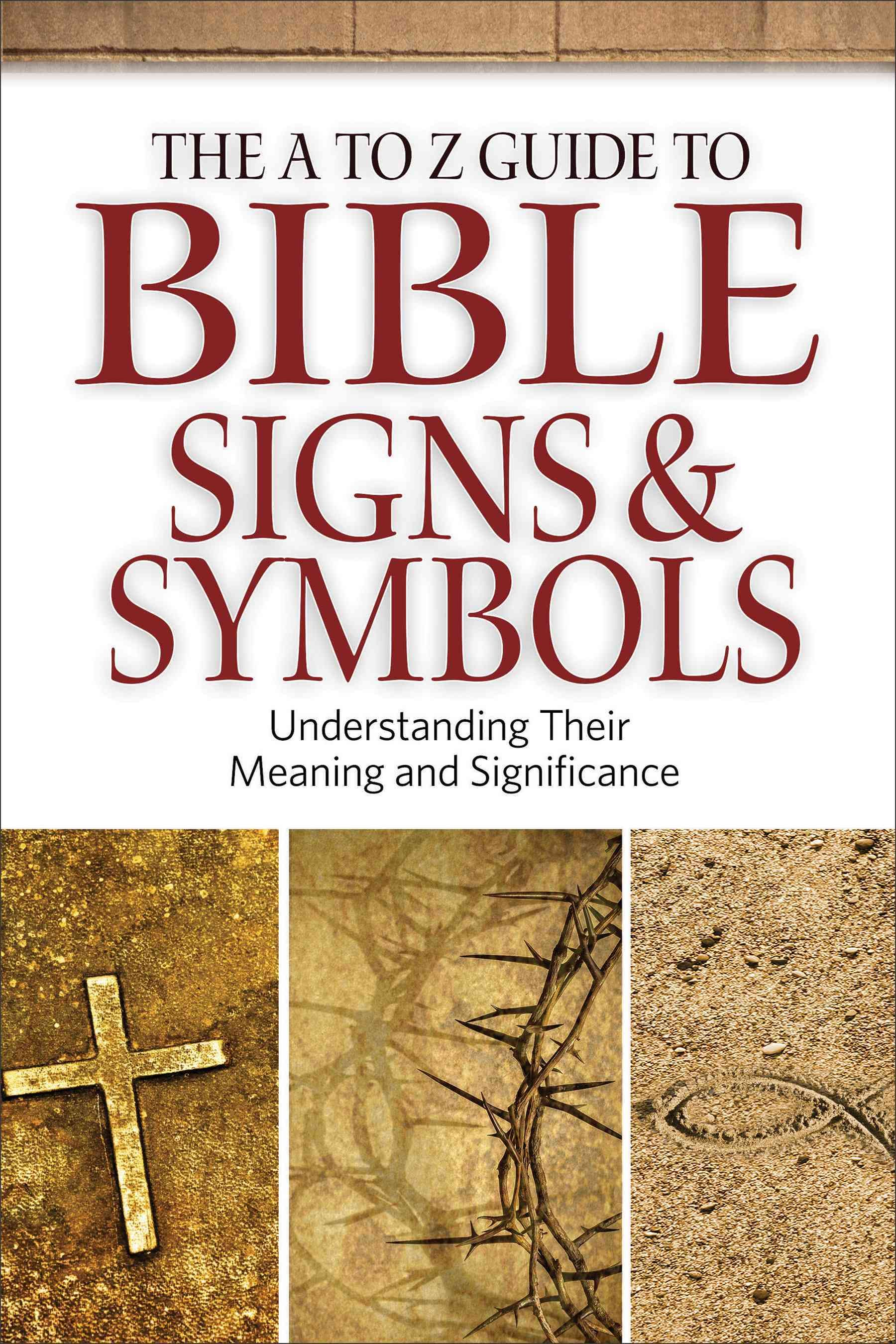 Christian prophetic symbols gallery symbol and sign ideas the a to z guide to bible signs and symbols understanding their the a to z buycottarizona