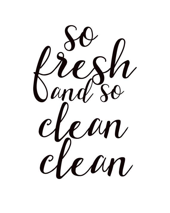 So fresh and so clean clean, bathroom wall art, bathroom print