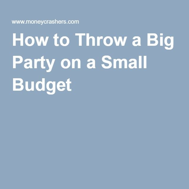 How to Throw a Big Party on a Small Budget party food Pinterest