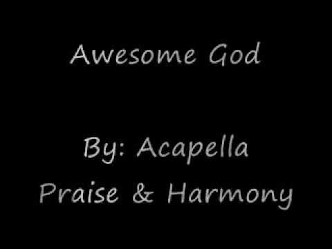 Awesome God Acapella Version by Acapella Praise & Harmony