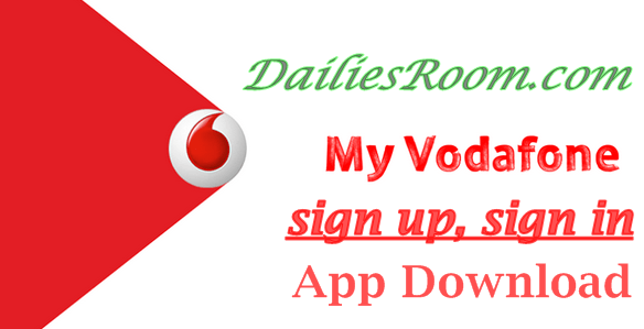 Vodafone sign up, sign in, My Vodafone App Download buy