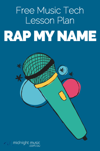 Rap My Name [Free Music Tech Lesson Plan] | Technology, Lesson ...