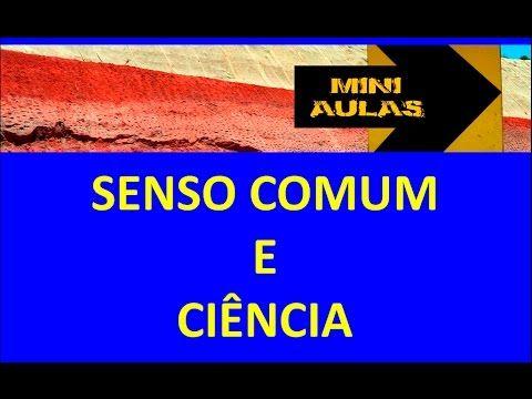 Descrição sobre o Senso Comum e Ciência Mini aula de sociologia vai abordar o temaSenso Comum e Ciência. É um tema muito tratado no Ensino Médio o Senso Comu...