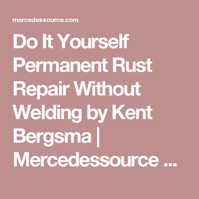 Do it yourself permanent rust repair without welding by kent bergsma do it yourself permanent rust repair without welding by kent bergsma mercedessource manuals product solutioingenieria Choice Image