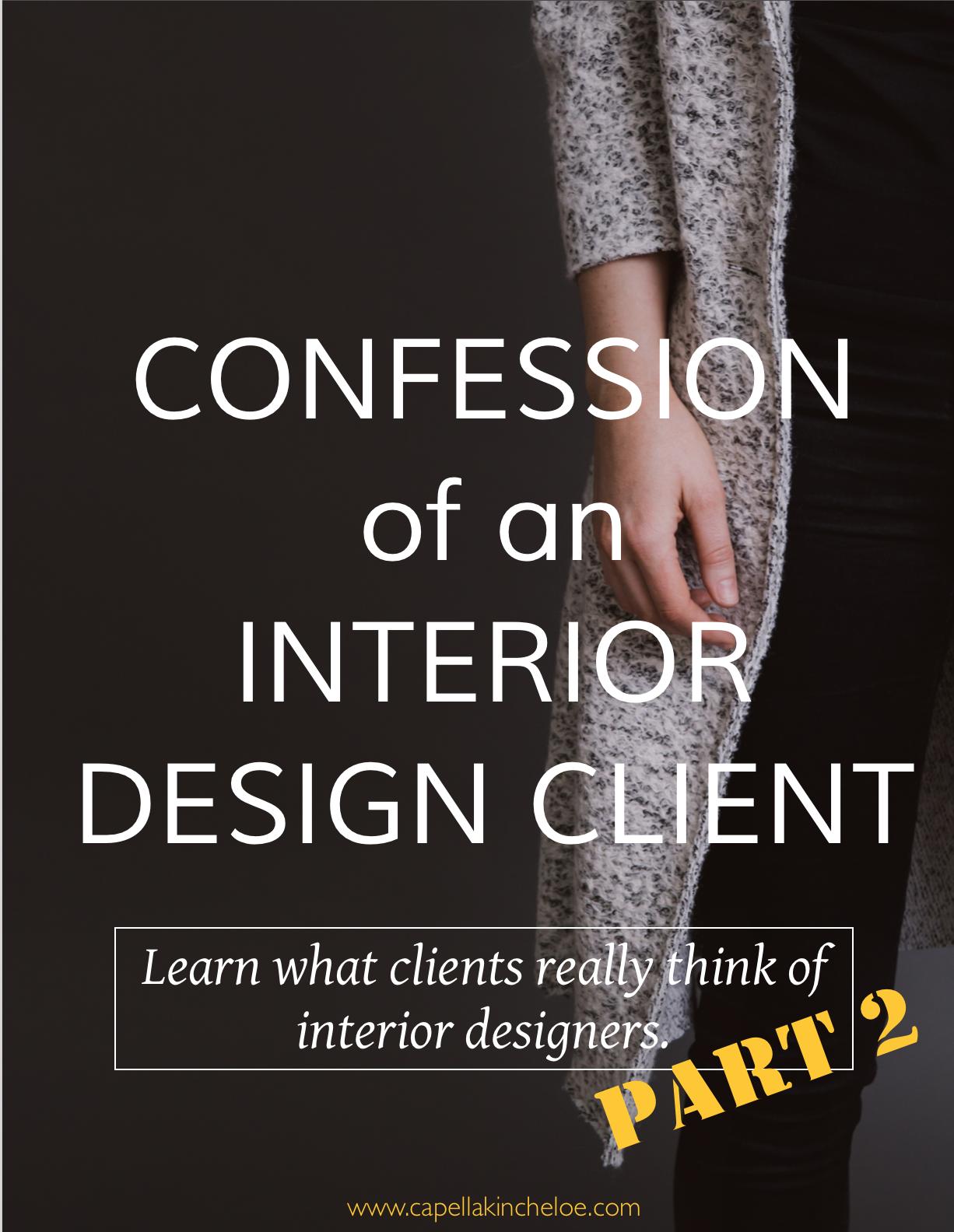 Client Confessions With Images Interior Design Classes