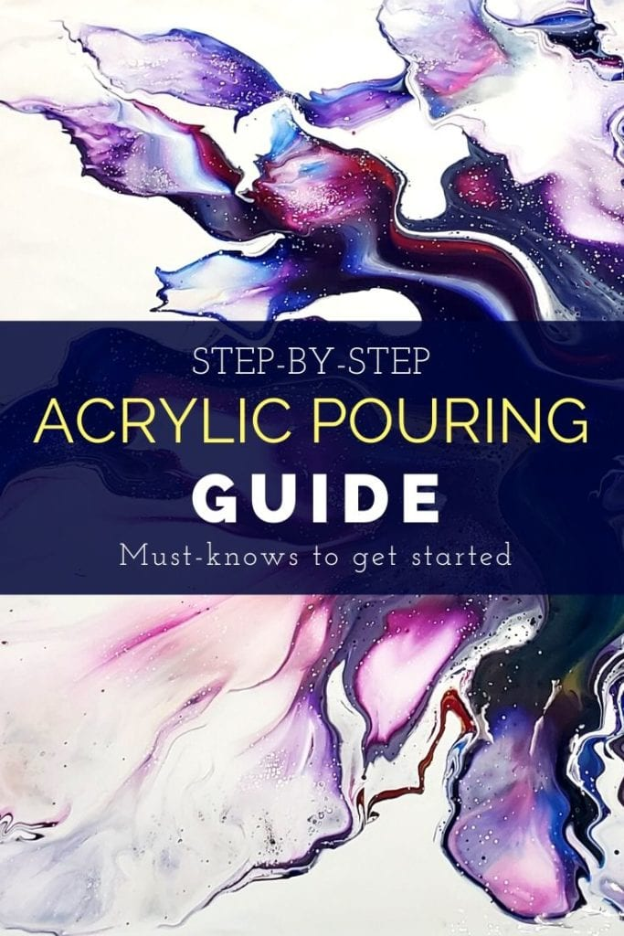 Acrylic Pouring Step-by-Step Guide - How to Get St