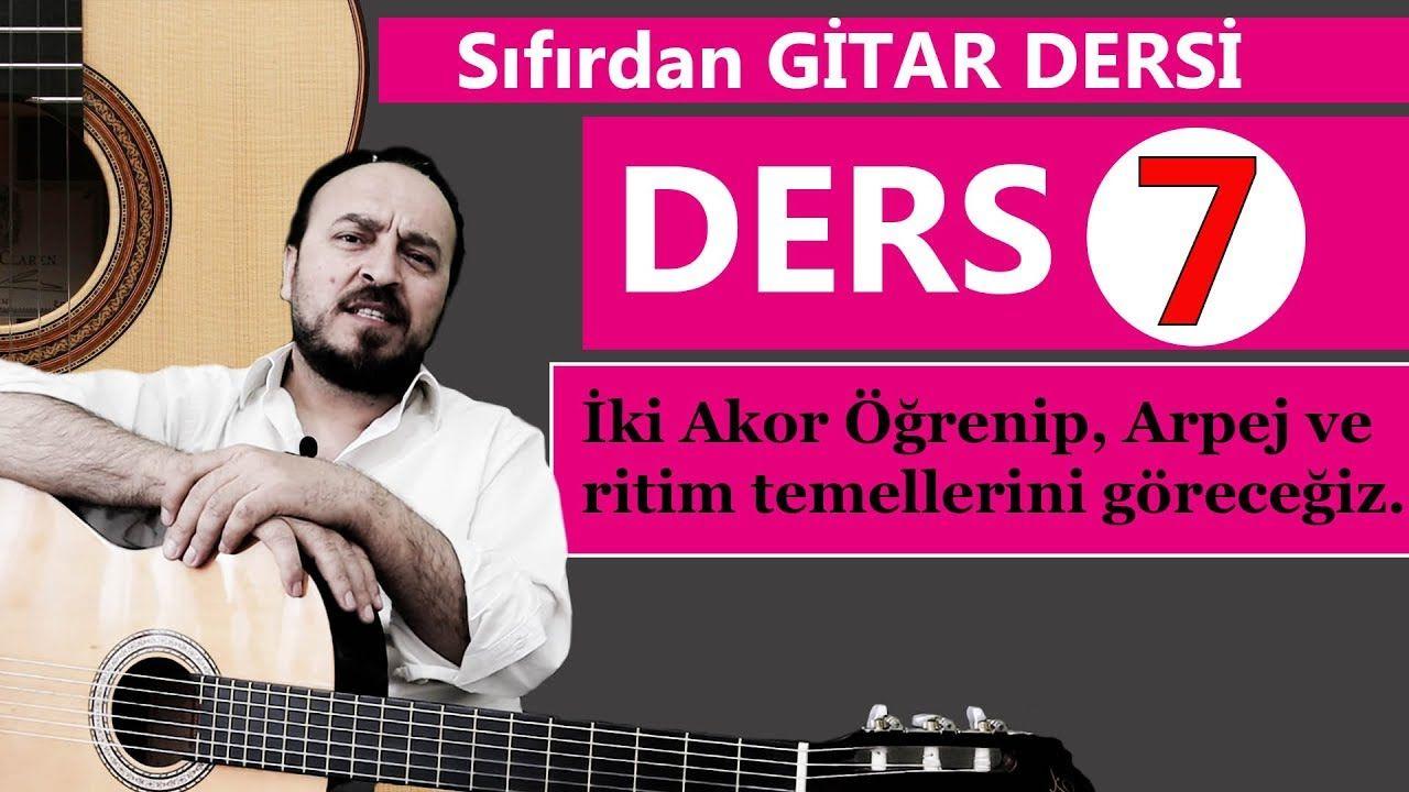 Sifirda Gitar Dersi 7 Iki Tane Akor Arpej Ve Gitarda Ritim Atma Giris Youtube Karaoke Youtube Gitar