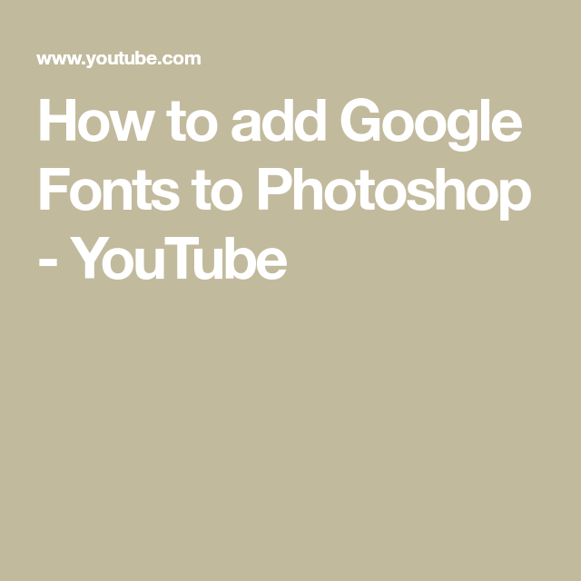 How to add Google Fonts to Photoshop - YouTube | GIMP