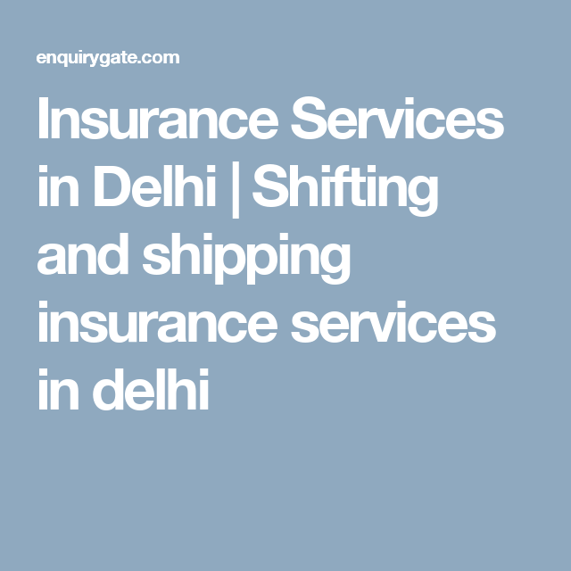 Insurance Services In Delhi Shifting And Shipping Insurance