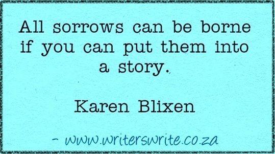 Quotable Karen Blixen Freelance Writing Writing Jobs Writing Quotes