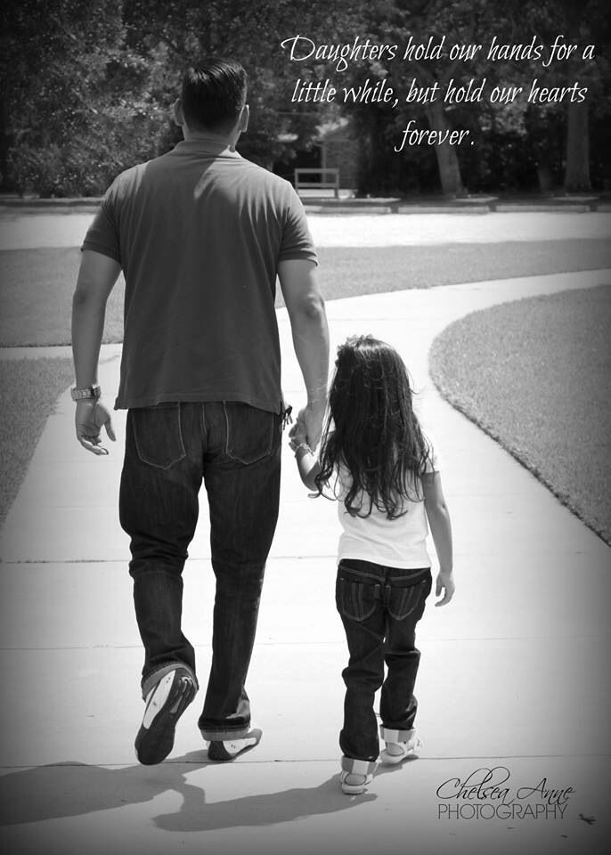 Daughters Hold Our Hands For A Little While But Hold Our Hearts