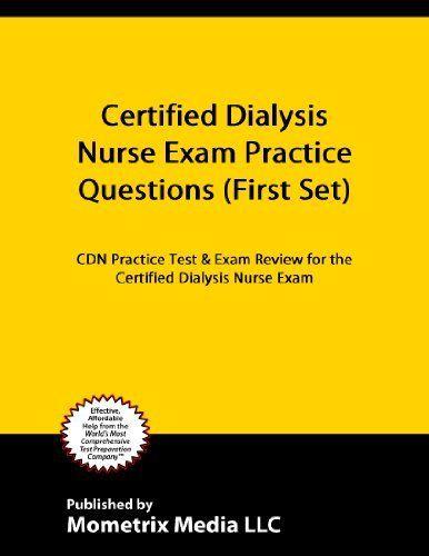 Certified Dialysis Nurse Exam Practice Questions (First Set): CDN ...