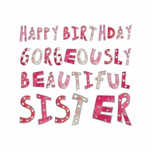 Happy Birthday Wishes and Quotes for Your Sister – Sister Birthday Greetings Quotes