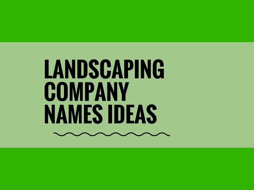 471 Catchy Landscaping Company Names Thebrandboy Com