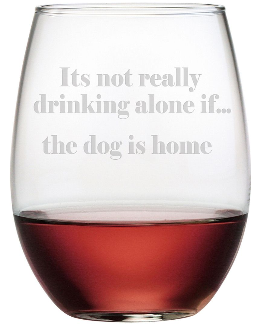 Quot Drinking Alone The Dog Quot Set Of 4 21oz Stemless Glasses Is On Rue Shop It Now Wine Wine Glass Set Funny