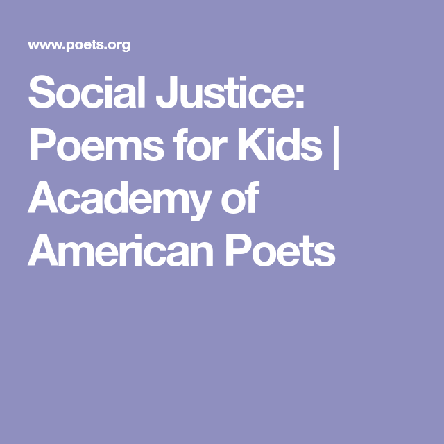 Social Justice Poems For Kids Academy Of American Poets Social Justice Poems American Poets