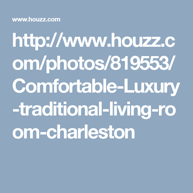 http://www.houzz.com/photos/819553/Comfortable-Luxury-traditional-living-room-charleston