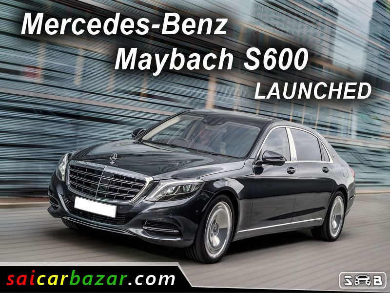 mercedes-maybach s600 launched in india with price 2.5 crores. | new