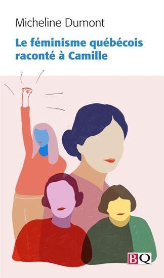 Le Feminisme Quebecois Raconte A Camille Micheline Dumont Ce Livre S Adresse Aux Jeunes Du Xxie Siecle A Qui Je Souhait Livres A Lire Feministe Raconter