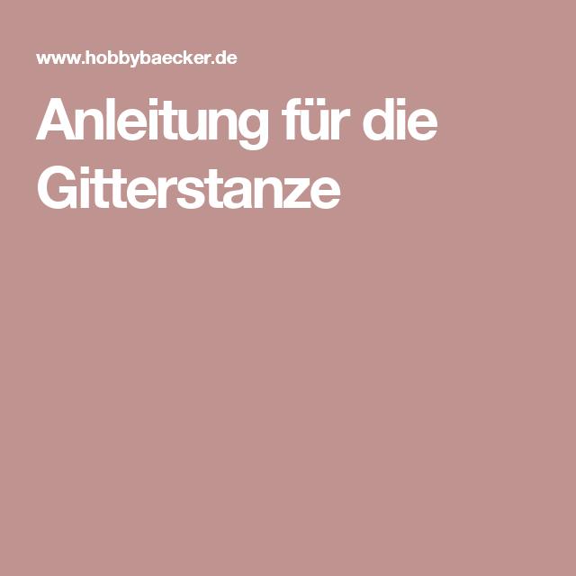 Anleitung Fur Die Gitterstanze Backen Pinterest