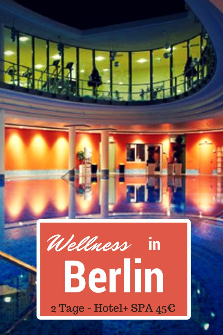 Wellnessurlaub In Berlin Im Top 4 Centrovital Hotel Für 3450