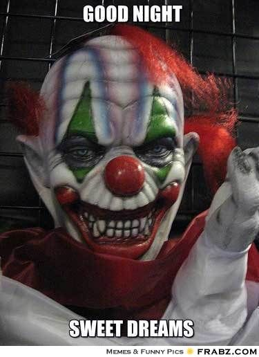 Good Night With Images Evil Clowns Creepy Clown Clown