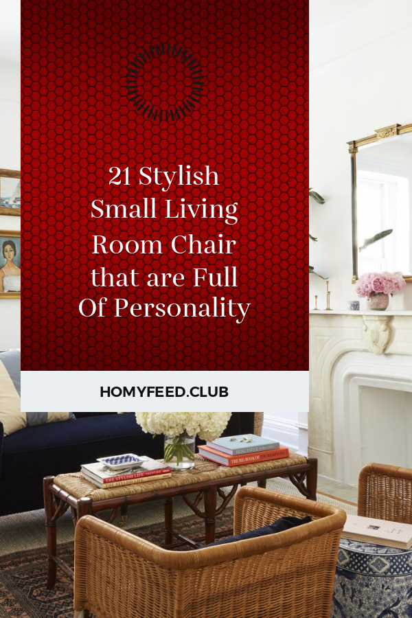 21 Stylish Small Living Room Chair That Are Full Of Personality Small Living Room Chairs Small Living Room Furniture Small Living Room #stylish #chair #for #living #room