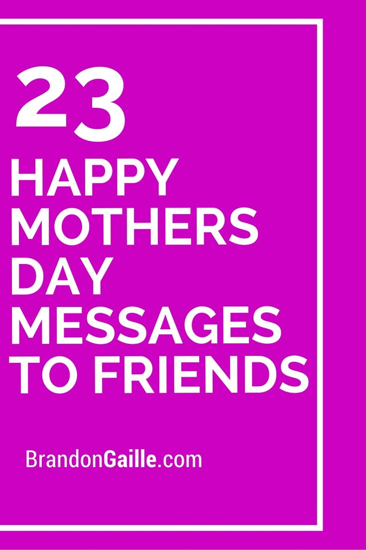 25 Happy Mothers Day Messages To Friends Mother Day Message