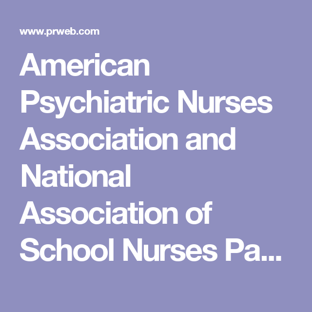 American Psychiatric Nurses Association And National Association Of