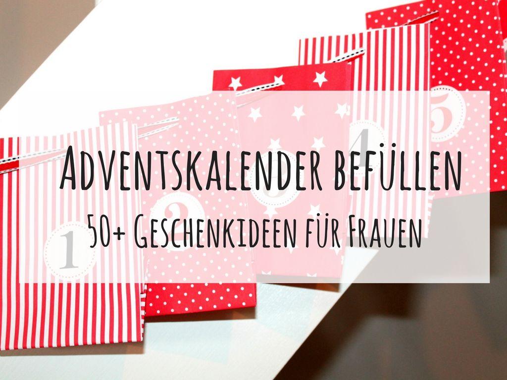 DIY Adventskalender befüllen - die Besten 50+ Geschenkideen für ...