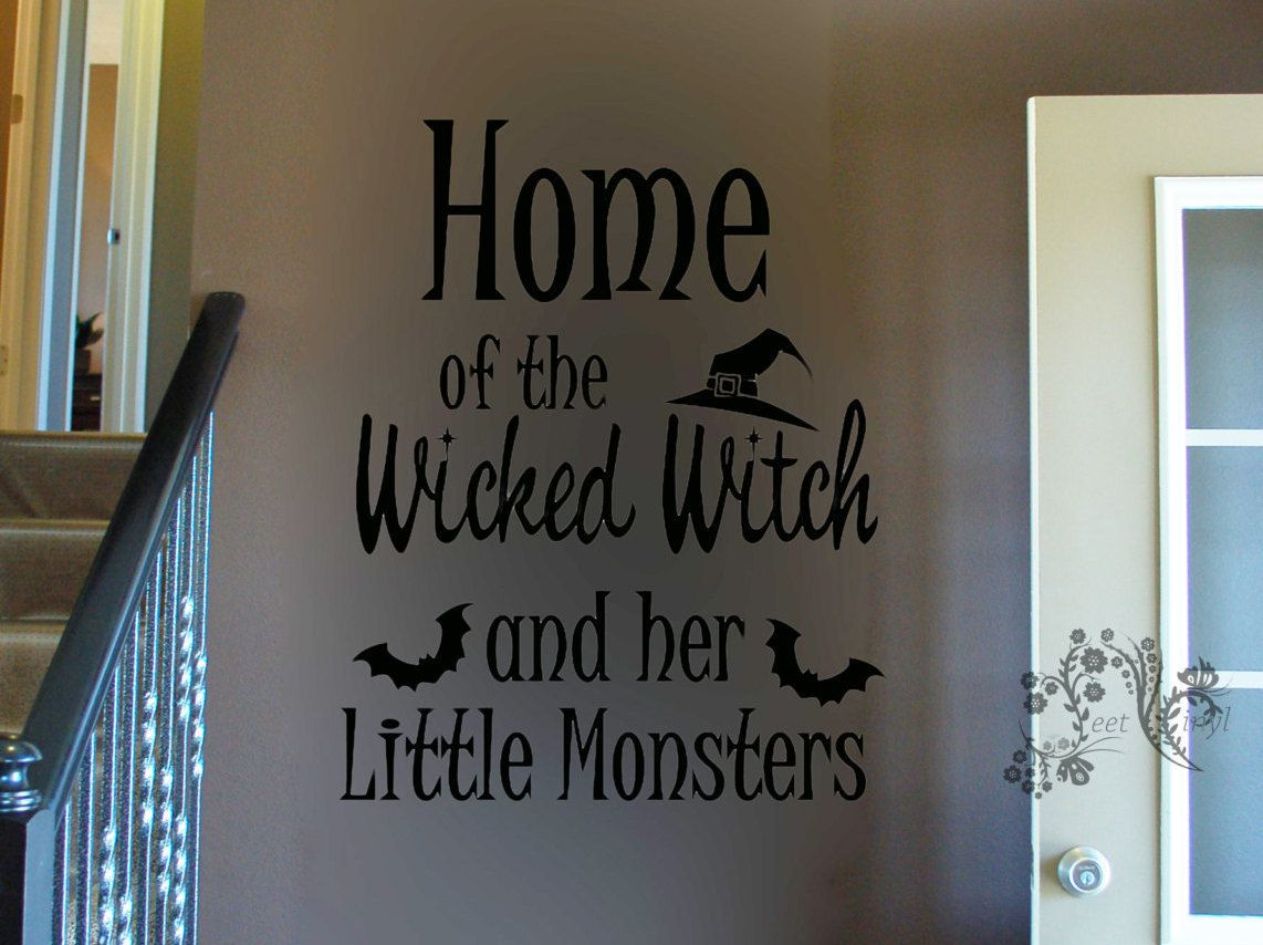 Home Of The Wicked Witch And Her Little Monsters   Wall Decal   Decal    Holiday