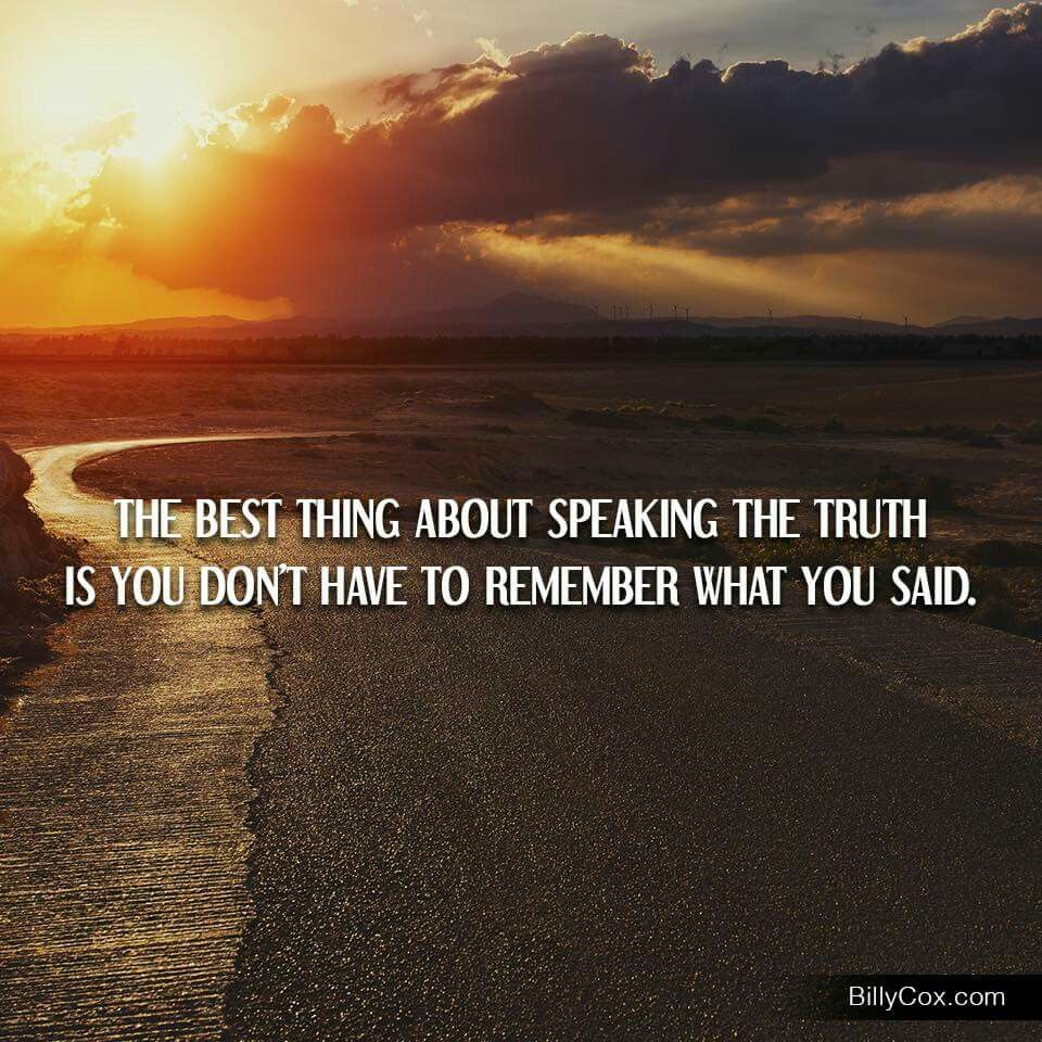 Trust is hard to regain. Lying is not worth the price