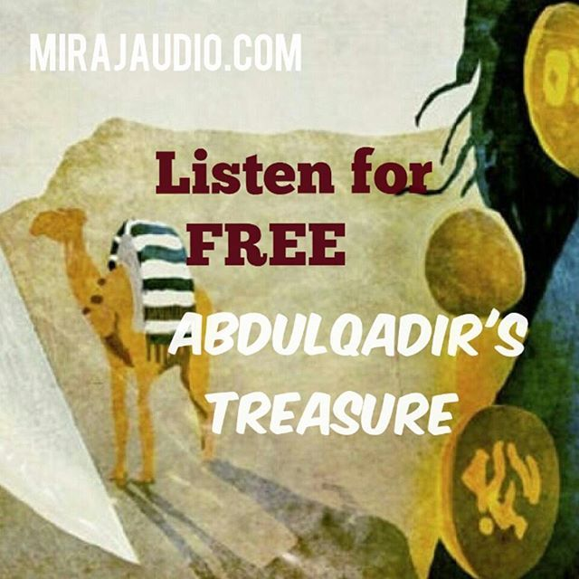 Listen to an Exciting adventure story for FREE @ shopmirajaudio.com! 'Abdulqadir's Treasure' is about a boy who doesn't lie even when his life is threatened. For kids 7+. FREE Streaming ends on 12 Feb. ( The story features some nasty, scary, brutal bandits so not for sensitive souls.)