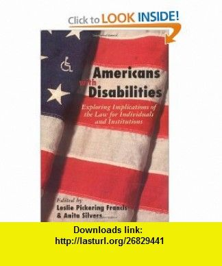 Americans with Disabilities (9780415923682) Leslie Francis, Anita Silvers , ISBN-10: 0415923689  , ISBN-13: 978-0415923682 ,  , tutorials , pdf , ebook , torrent , downloads , rapidshare , filesonic , hotfile , megaupload , fileserve