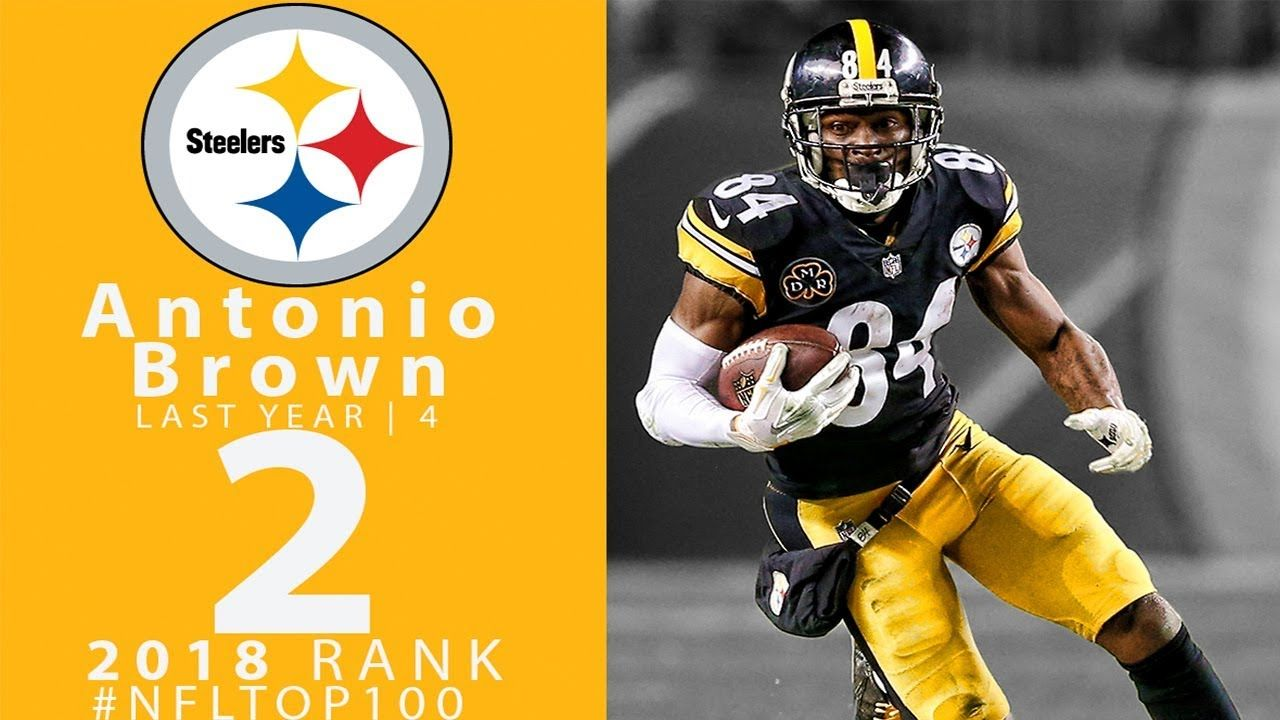 2 Antonio Brown Wr Steelers Top 100 Players Of 2018