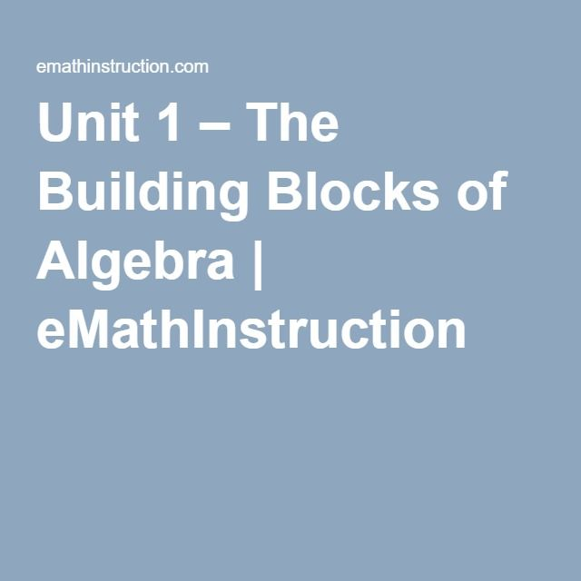 Unit 1 The Building Blocks Of Algebra Emathinstruction