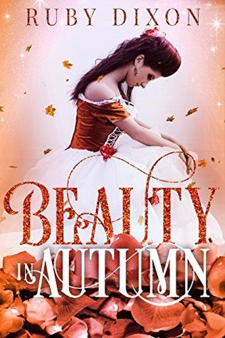 Beauty In Autumn Autumn Beauty Beauty And The Beast Classic Fairy Tales