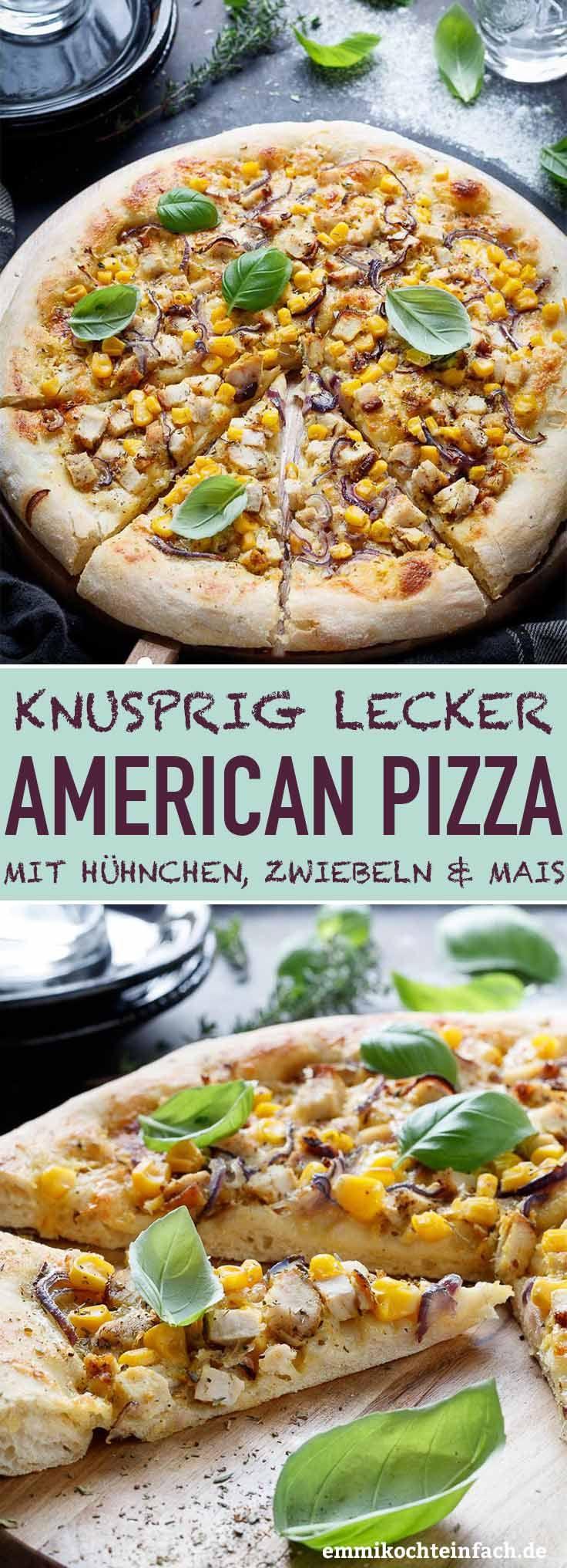 American Pizza mit Hühnchen, Zwiebeln und Mais – emmikochteinfach