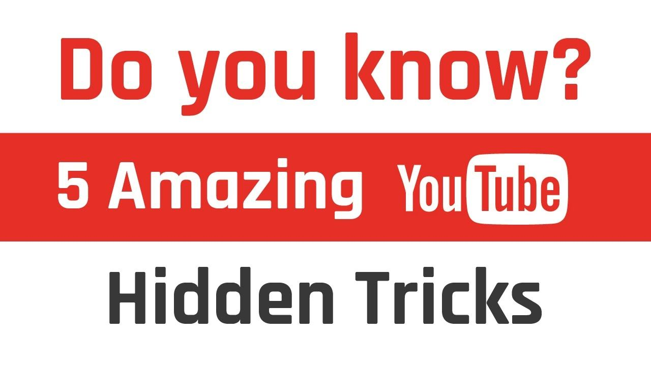 Do you know 5 amazing YouTube Hidden Tricks and Features