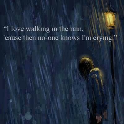 I Love Walking N The Rain Cause Then No One Knows I M Crying R Who Do You Love Walking In The Rain Love Poems